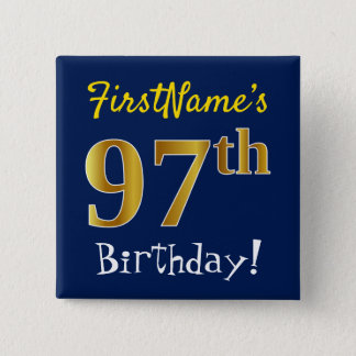 Blue, Faux Gold 97th Birthday, With Custom Name 15 Cm Square Badge