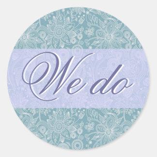 Blue Floral We Do Sticker/Seal Round Sticker