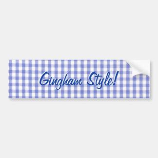 Blue gingham style - Gangham parody Car Bumper Sticker