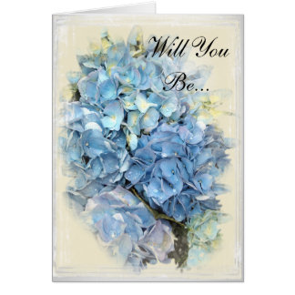 Blue Hydrangea Flower Will You Be My Bridesmaid Card
