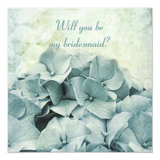 blue hydrangea Will you be my bridesmaid request 13 Cm X 13 Cm Square Invitation Card