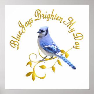 Blue Jays Brighten My Day Poster