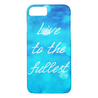 """Blue ocean """"Live to the fullest"""" iPhone 7 case"""