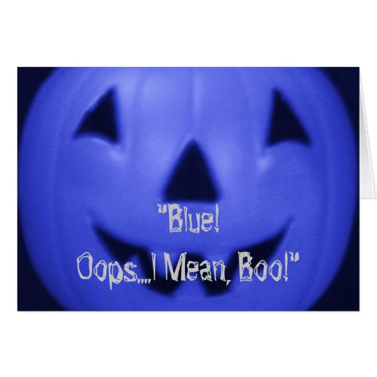 """Blue! Oops.I mean - Boo! ""Happy Halloween!"" Card"