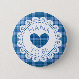 Blue Plaid Nana to Be Button