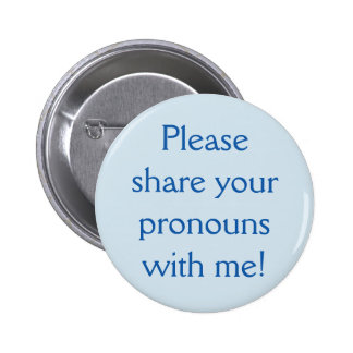 """Blue """"Please share your pronouns with me!"""" Button"""