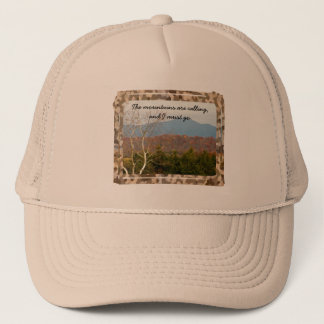Blue Ridge Mountains Are Calling Quote | Nature Trucker Hat