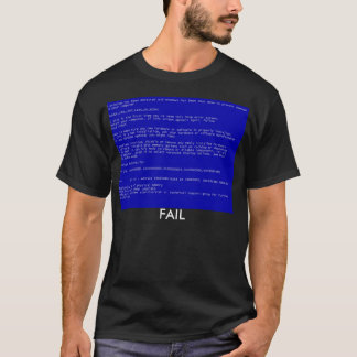 Blue Screen of Death (Fail) shirt