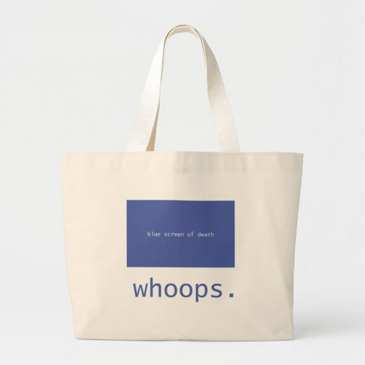 Blue screen of death - whoops! bag