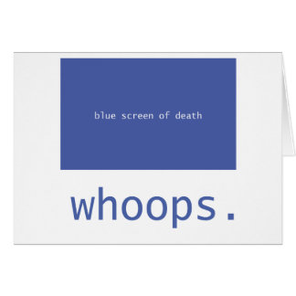 Blue screen of death - whoops! card
