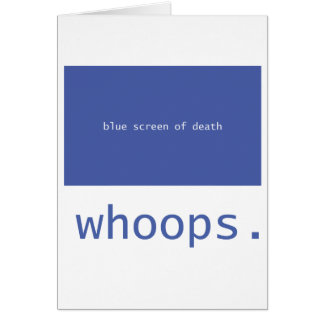 Blue screen of death - whoops! greeting cards