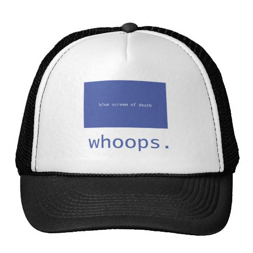 Blue screen of death - whoops! hats