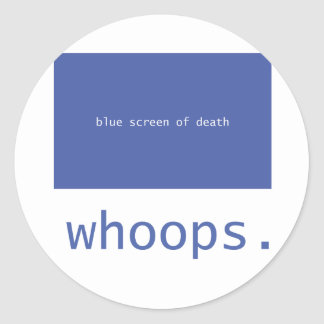 Blue screen of death - whoops! round sticker