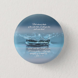 Blue Water Life never thirst Bible Verse John 3 Cm Round Badge