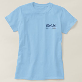 Blue Wave 2018 Grab 'em by the Midterms T-Shirt
