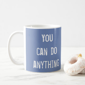 Blue 'You Can Do Anything' Mug