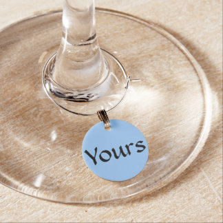 "Blue ""Yours"" ~ Wine Glass Charms"