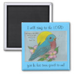 """Bluebird of Happiness"" w/ Psalm 13:6 Magnet"