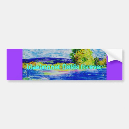 bluebonnet fields forever art bumper stickers