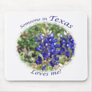"Bluebonnet ""Someone in Texas Loves Me"" Mousepad"