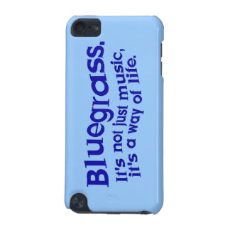 Bluegrass: Not Just Music, a Way of Life iPod Touch (5th Generation) Covers