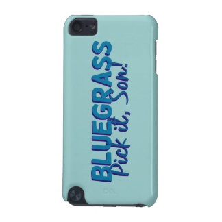 Bluegrass: Pick it, Son! iPod Touch 5G Covers