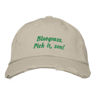 Bluegrass: Pick it, Son! Embroidered Hat