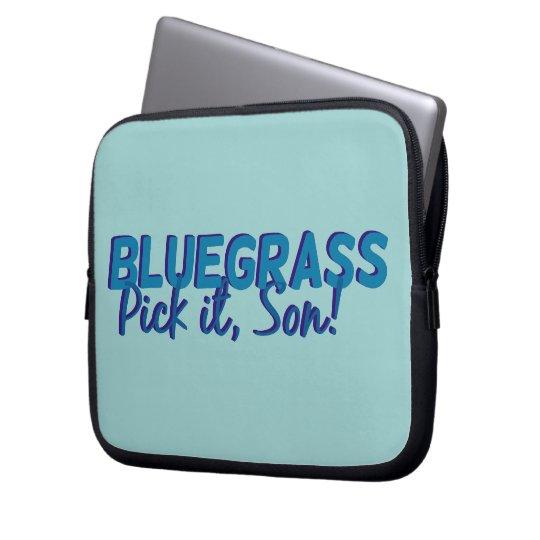 Bluegrass. Pick it Son! Laptop Sleeve