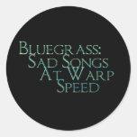 Bluegrass: Sad Songs At Warp Speed Round Sticker