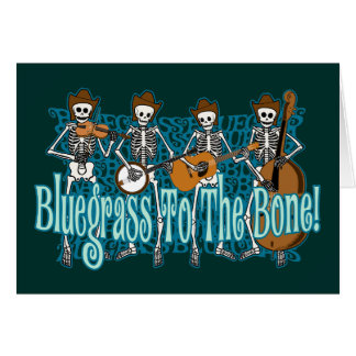 Bluegrass To The Bone! Greeting Card