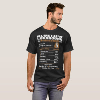 Bluetick Coonhound Nutritional Facts Loyal Bed Hog T-Shirt
