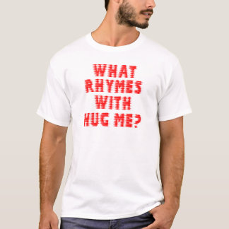 Blurred Lines What Rhymes With Hug Me T-Shirt