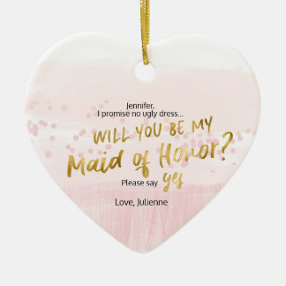 Blush Watercolor Will you be my Maid of Honor Ceramic Ornament