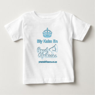 Bly-Kalm-En-Praat-Afrikaans Baby T-Shirt