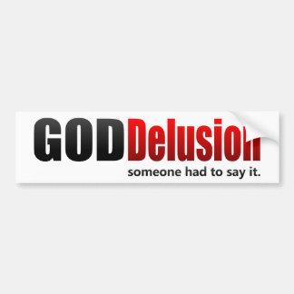 BMP God Delusion, Cultural Psychosis Bumper Sticker