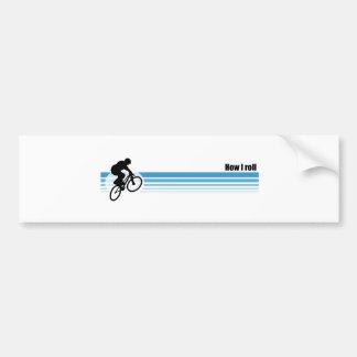 BMX - How I roll Bumper Sticker