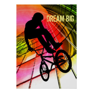 "BMX in Lines and Circles ""Dream Big"" Poster"