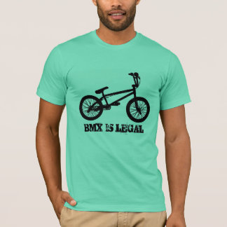 BMX IS LEGAL T-Shirt