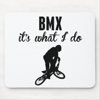 BMX It's What I Do Mousepad