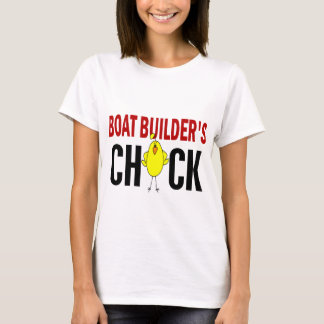 BOAT BUILDER'S CHICK T-Shirt