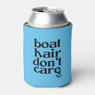 Boat hair don't care funny saying can cooler