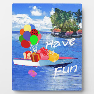 Boat with gift Have fun. Plaque