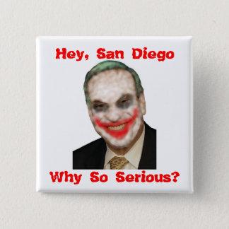 Bob Filner: Why So Serious? 15 Cm Square Badge