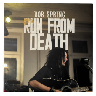 Bob Spring - Run From Death - CD Cover Large Square Tile