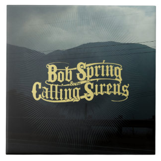 Bob Spring & The Calling Sirens - CD Cover Large Square Tile