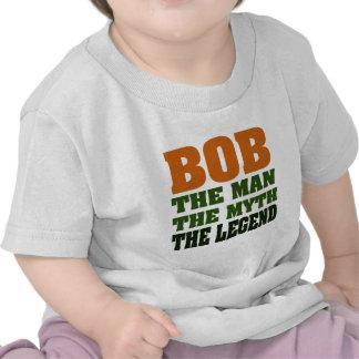 Bob - the Man, the Myth, the Legend T Shirt