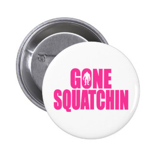 Bobo GONE SQUATCHIN Gear Finding Bigfoot Button