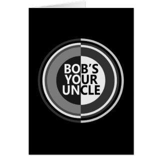 Bob's your uncle. card