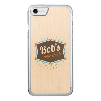 Bob's Your Uncle Funny Man Named Bob Joke Carved iPhone 7 Case