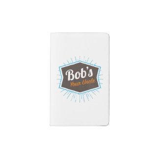 Bob's Your Uncle Funny Man Named Bob Joke Pocket Moleskine Notebook